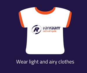 Tips for cycling in the heat -wear light and airy clothes - Van Raam